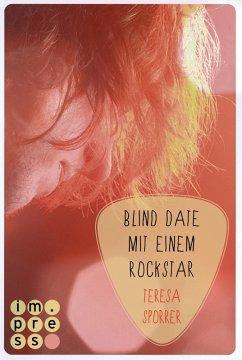 Die Rockstar-Reihe, Band 2: Blind Date mit einem Rockstar (eBook, ePUB) - Sporrer, Teresa