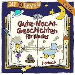 Die 30 besten Gute-Nacht-Geschichten für Kinder, 2 Audio-CDs - Various
