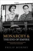 Monarchy and the End of Empire: The House of Windsor, the British Government, and the Postwar Commonwealth