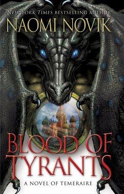 Blood of Tyrants - Novik, Naomi