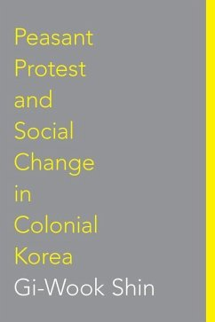 Peasant Protest and Social Change in Colonial Korea - Shin, Gi-Wook