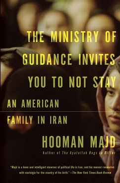 The Ministry of Guidance Invites You to Not Stay: An American Family in Iran - Majd, Hooman