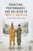 Tradition, Performance, and Religion in Native America