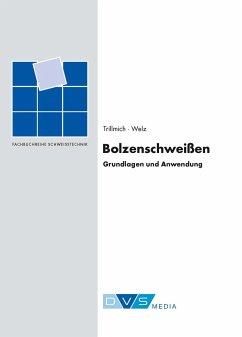 Bolzenschweißen - Trillmich, Rainer; Welz, Willy