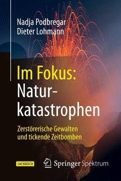 Im Fokus: Naturkatastrophen - Podbregar, Nadja;Lohmann, Dieter