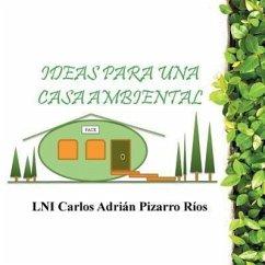 Ideas Para Una Casa Ambiental