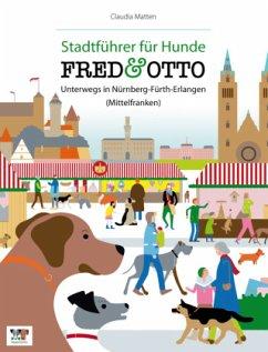 FRED & OTTO unterwegs in Nürnberg - Fürth - Erlangen (Mittelfranken) - Matten, Claudia