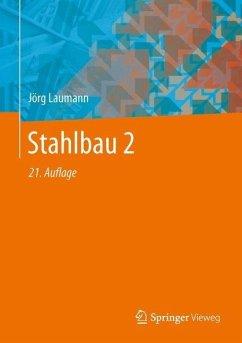 Stahlbau 2 - Laumann, Jörg; Wolf, Christian; Lohse, Wolfram
