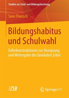 Bildungshabitus und Schulwahl - Thiersch, Sven