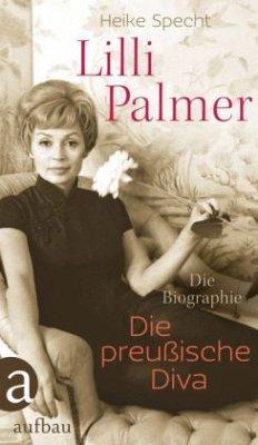 Lilli Palmer. Die preußische Diva - Specht, Heike