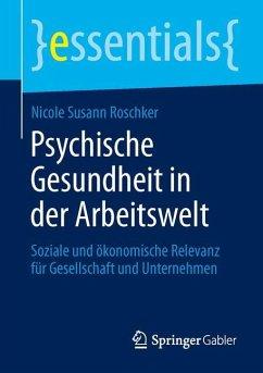 Psychische Gesundheit in der Arbeitswelt - Roschker, Nicole Susann