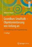 Grundkurs Smalltalk - Objektorientierung von Anfang an