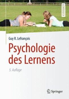 Psychologie des Lernens - Lefrançois, Guy R.