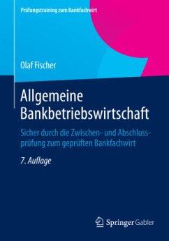 Allgemeine Bankbetriebswirtschaft - Fischer, Olaf