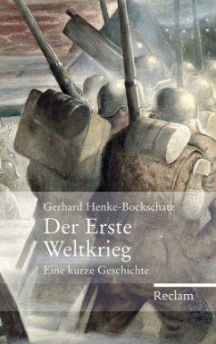 Der Erste Weltkrieg - Henke-Bockschatz, Gerhard