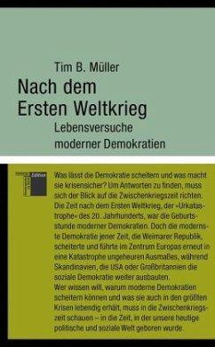 Nach dem Ersten Weltkrieg - Müller, Tim B.