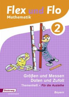 2. Jahrgangsstufe, Themenheft Größen und Messen - Daten und Zufall (Für die Ausleihe) / Flex und Flo, Ausgabe 2014 für Bayern