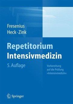Repetitorium Intensivmedizin - Fresenius, Michael; Heck, Michael; Zink, Wolfgang