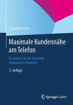 Maximale Kundennähe am Telefon - Fischer, Claudia