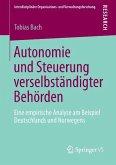 Autonomie und Steuerung verselbständigter Behörden
