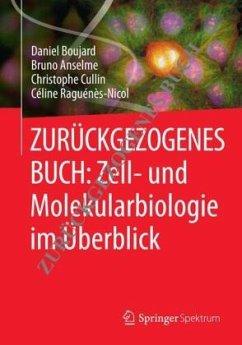 Zell- und Molekularbiologie im Überblick - Boujard, Daniel; Anselme, Bruno; Cullin, Christophe; Raguénès-Nicol, Céline