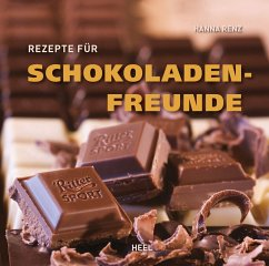 Rezepte für Schokoladenfreunde - Renz, Hanna;Hanna Renz