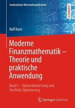 Moderne Finanzmathematik - Theorie und praktische Anwendung 01. - Korn, Ralf; Korn, Elke