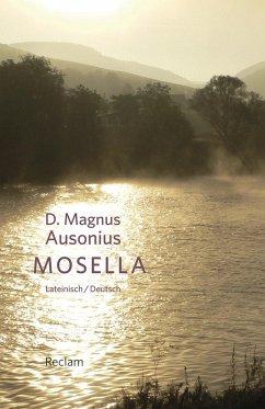 Mosella / Die Mosel - D. Magnus Ausonius;Ausonius