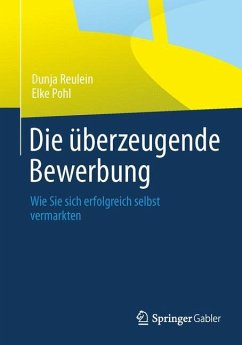 Die überzeugende Bewerbung - Reulein, Dunja; Pohl, Elke