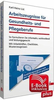 Arbeitszeugnisse für Gesundheits- und Pflegeberufe inkl. E-Book mit Arbeitshilfen zur Textverarbeitung - List, Karl-Heinz