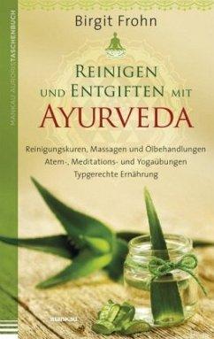 Reinigen und Entgiften mit Ayurveda - Frohn, Birgit