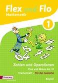 1. Jahrgangsstufe, Themenheft Zahlen und Operationen, Plus und Minus bis 10 (Für die Ausleihe) / Flex und Flo, Ausgabe 2014 für Bayern