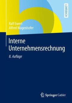Interne Unternehmensrechnung - Ewert, Ralf; Wagenhofer, Alfred