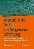Mediatisierte Welten der Vergemeinschaftung