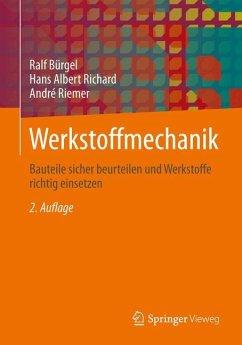 Werkstoffmechanik - Bürgel, Ralf; Richard, Hans A.; Riemer, André