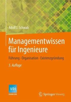 Managementwissen für Ingenieure - Schwab, Adolf J.