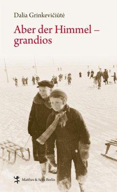 Aber der Himmel - grandios - Grinkeviciut?, Dalia