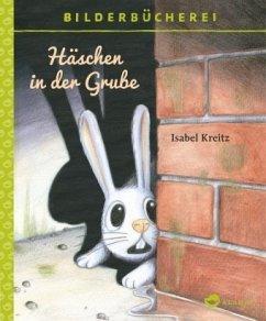 Häschen in der Grube - Kreitz, Isabel
