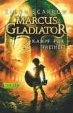 Kampf für Freiheit / Marcus Gladiator Bd.1