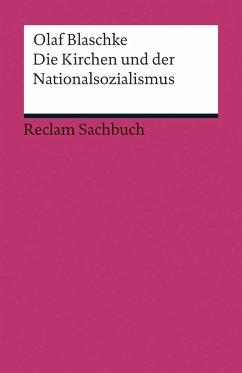 Die Kirchen und der Nationalsozialismus - Blaschke, Olaf