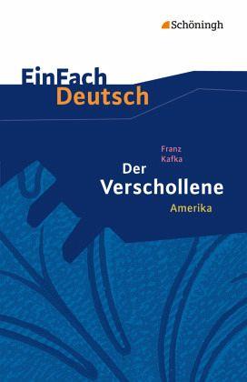 Der Verschollene: Amerika. EinFach Deutsch Textausgaben