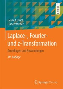 Laplace-, Fourier- und z-Transformation - Weber, Hubert; Ulrich, Helmut