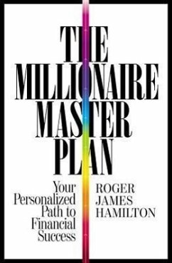 The Millionaire Master Plan: Your Personalized Path to Financial Success - Hamilton, Roger James