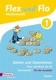 Flex und Flo. Themenheft Zahlen und Operationen: Plus und Minus bis 20. Bayern