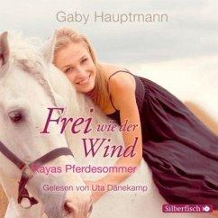 Kayas Pferdesommer / Frei wie der Wind Bd.1 (2 Audio-CDs) - Hauptmann, Gaby