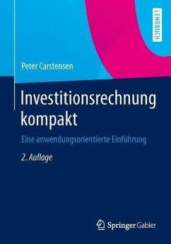 Investitionsrechnung kompakt - Carstensen, Peter
