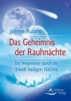Das Geheimnis der Rauhnächte (eBook, ePUB) - Ruland, Jeanne