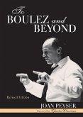 To Boulez and Beyond (eBook, ePUB)