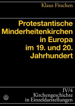 Protestantische Minderheitenkirchen in Europa im 19. und 20. Jahrhundert (eBook, PDF) - Fitschen, Klaus
