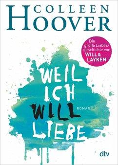 Weil ich Will liebe / Will und Layken Bd.2 (eBook, ePUB) - Hoover, Colleen